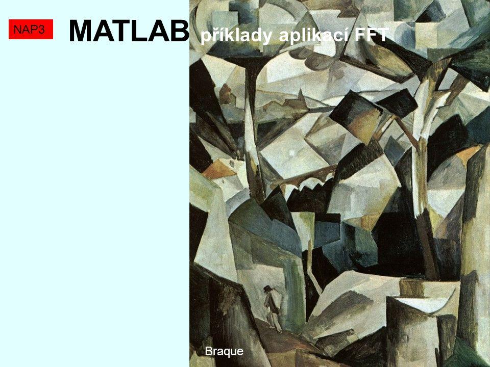 NAP3 MATLAB příklady aplikací FFT Braque