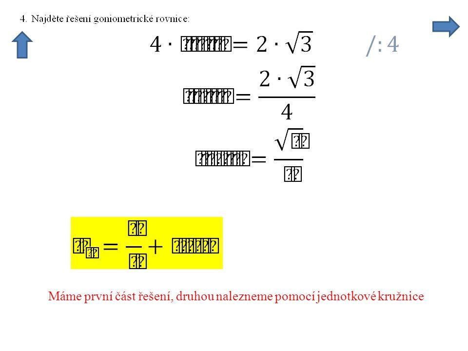 Máme první část řešení, druhou nalezneme pomocí jednotkové kružnice
