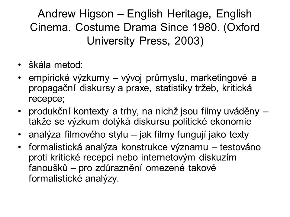 Andrew Higson – English Heritage, English Cinema. Costume Drama Since 1980.