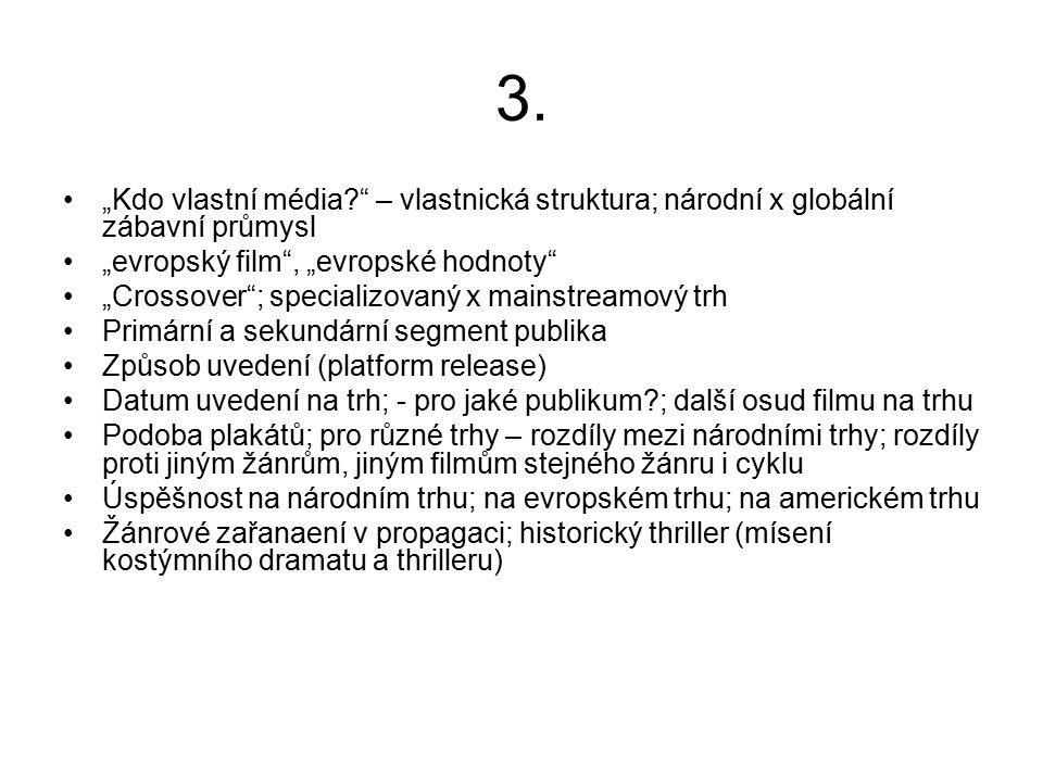 """3. """"Kdo vlastní média?"""" – vlastnická struktura; národní x globální zábavní průmysl """"evropský film"""", """"evropské hodnoty"""" """"Crossover""""; specializovaný x m"""