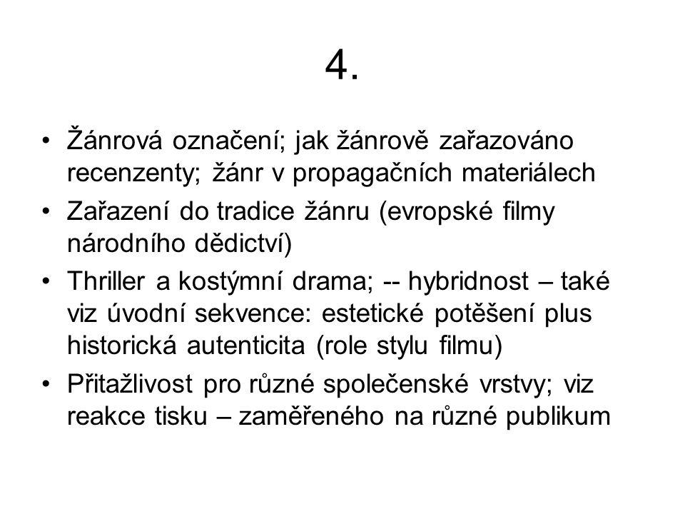 4. Žánrová označení; jak žánrově zařazováno recenzenty; žánr v propagačních materiálech Zařazení do tradice žánru (evropské filmy národního dědictví)