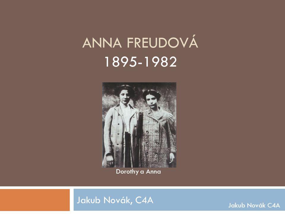 ANNA FREUDOVÁ 1895-1982 Jakub Novák, C4A Jakub Novák C4A Dorothy a Anna