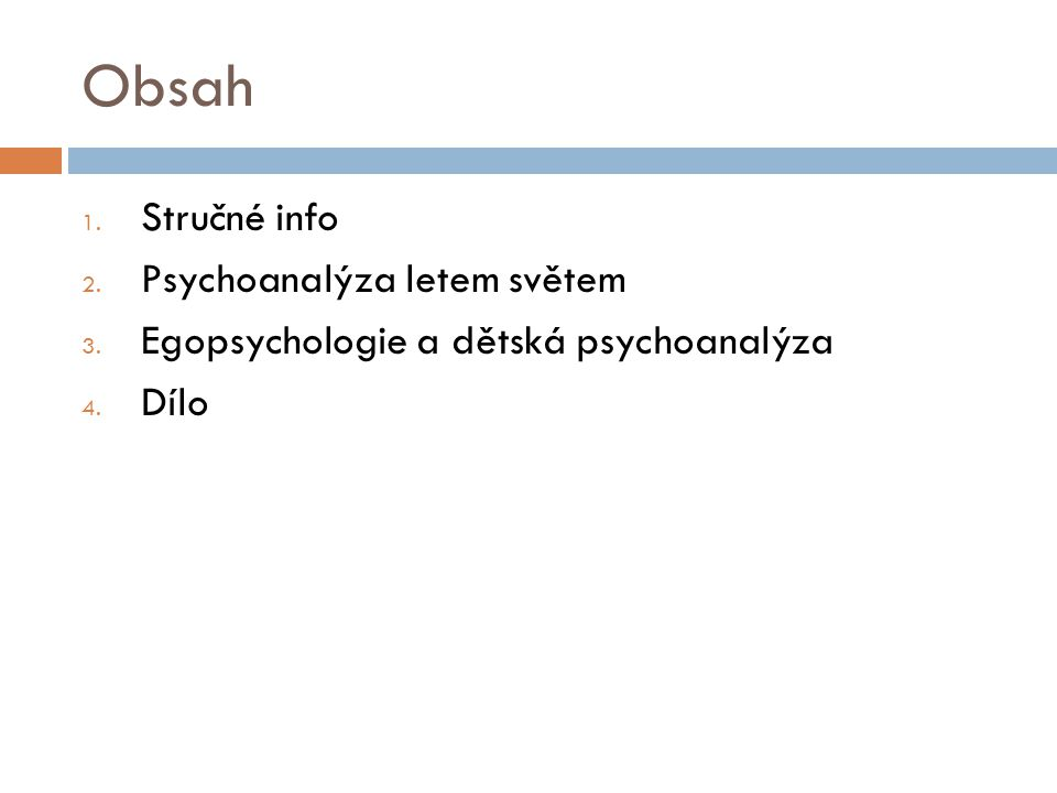 Obsah 1. Stručné info 2. Psychoanalýza letem světem 3.
