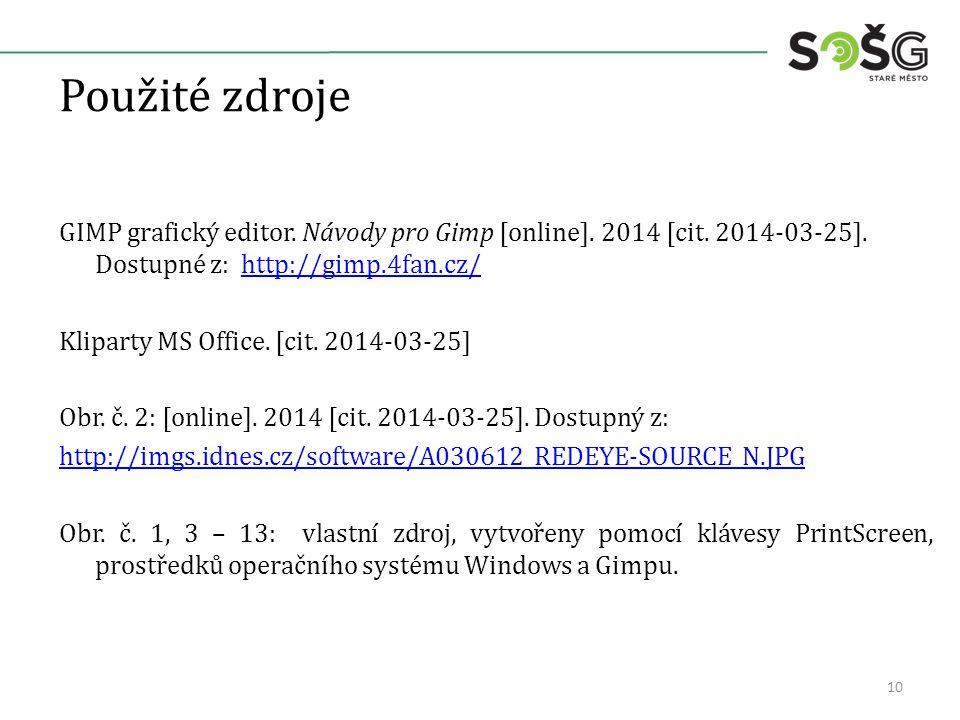 Použité zdroje GIMP grafický editor. Návody pro Gimp [online]. 2014 [cit. 2014-03-25]. Dostupné z: http://gimp.4fan.cz/http://gimp.4fan.cz/ Kliparty M