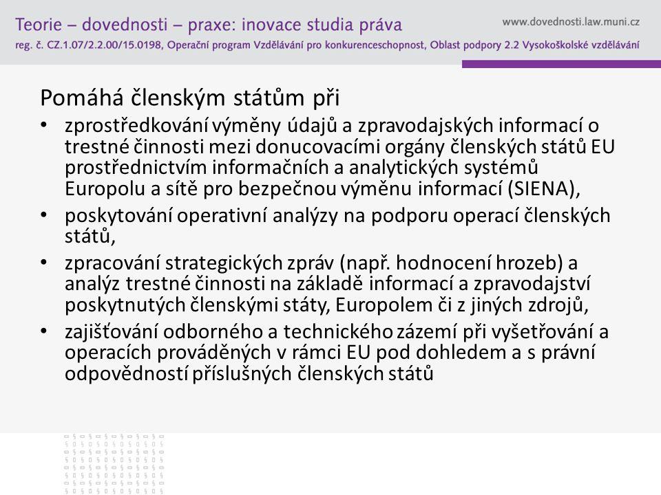 Pomáhá členským státům při zprostředkování výměny údajů a zpravodajských informací o trestné činnosti mezi donucovacími orgány členských států EU pros