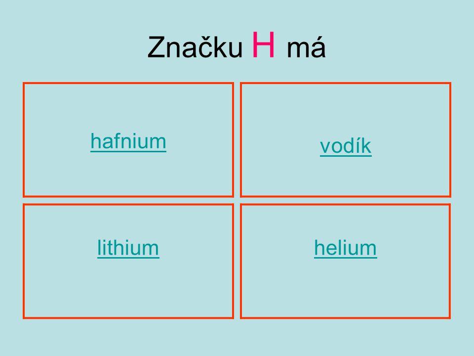 Značku H má hafnium lithiumhelium vodík