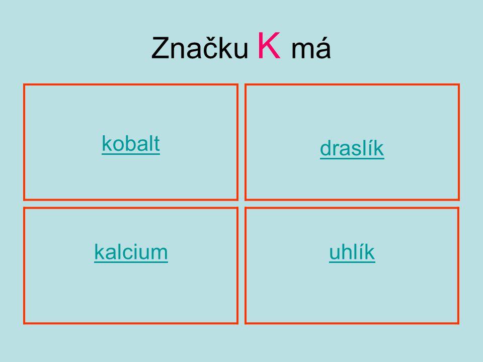 Značku K má kobalt kalciumuhlík draslík