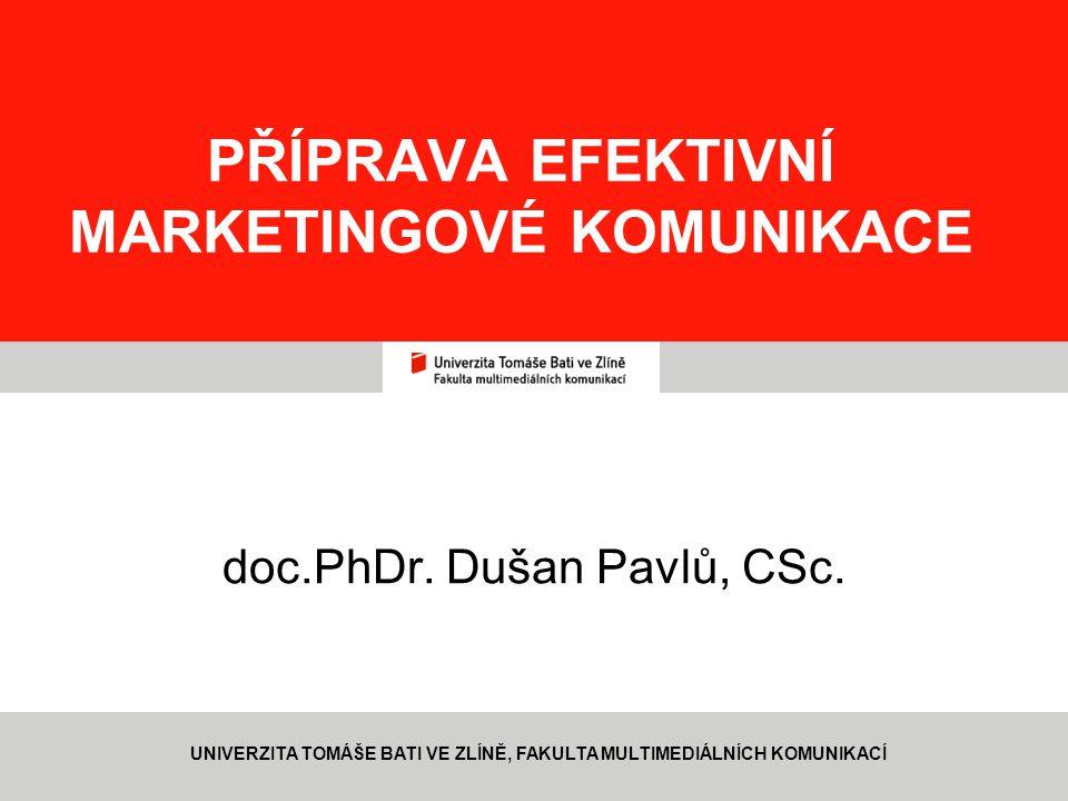 12 www.fmk.utb.cz, pavlu@fmk.utb.cz PŘÍPRAVA EFEKTIVNÍ MARKETINGOVÉ KOMUNIKACE Dříve v centru pozornosti produkt, pak klient, nyní zákazník.