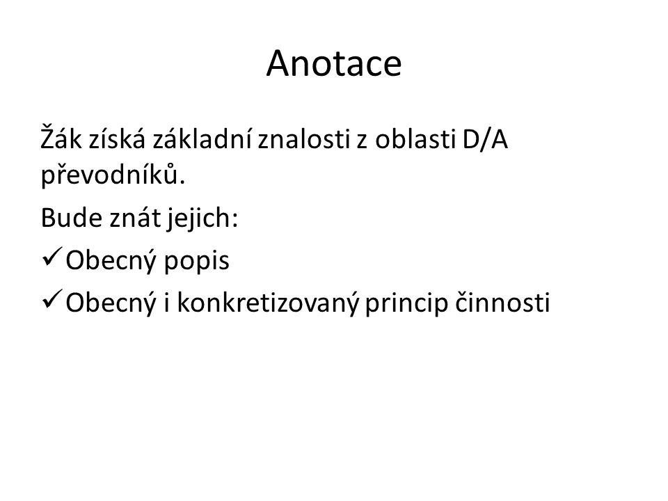 Anotace Žák získá základní znalosti z oblasti D/A převodníků.