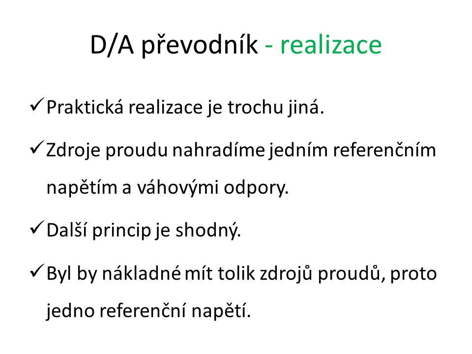 D/A převodník - realizace Praktická realizace je trochu jiná.