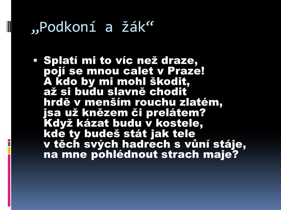 """""""Podkoní a žák  Splatí mi to víc než draze, pojí se mnou calet v Praze."""