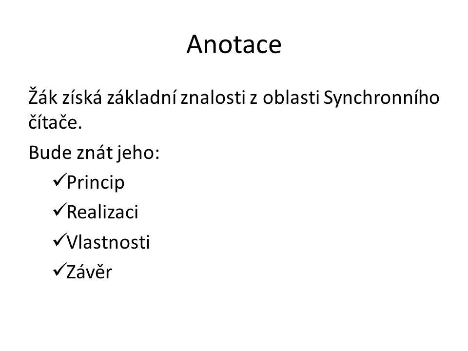 Anotace Žák získá základní znalosti z oblasti Synchronního čítače.