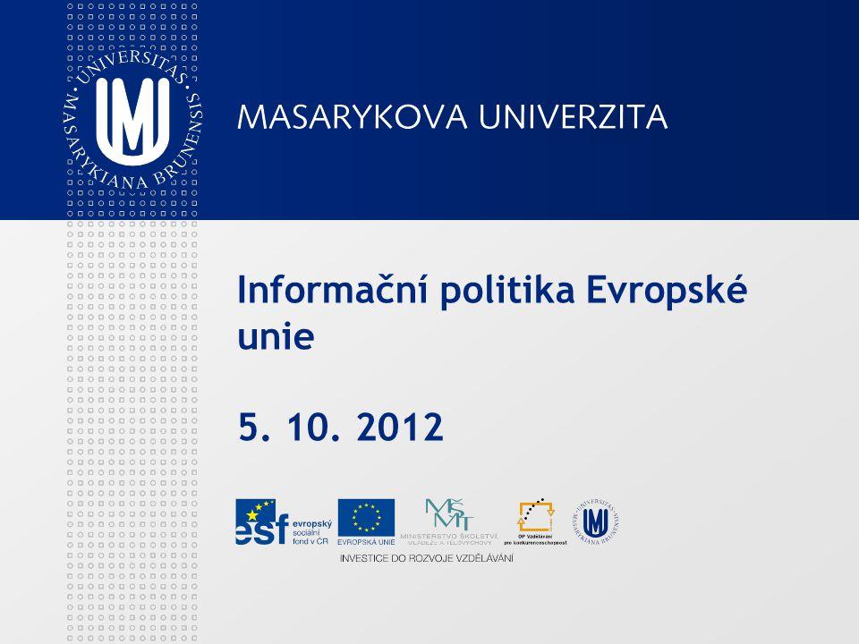Informační politika Evropské unie 5. 10. 2012