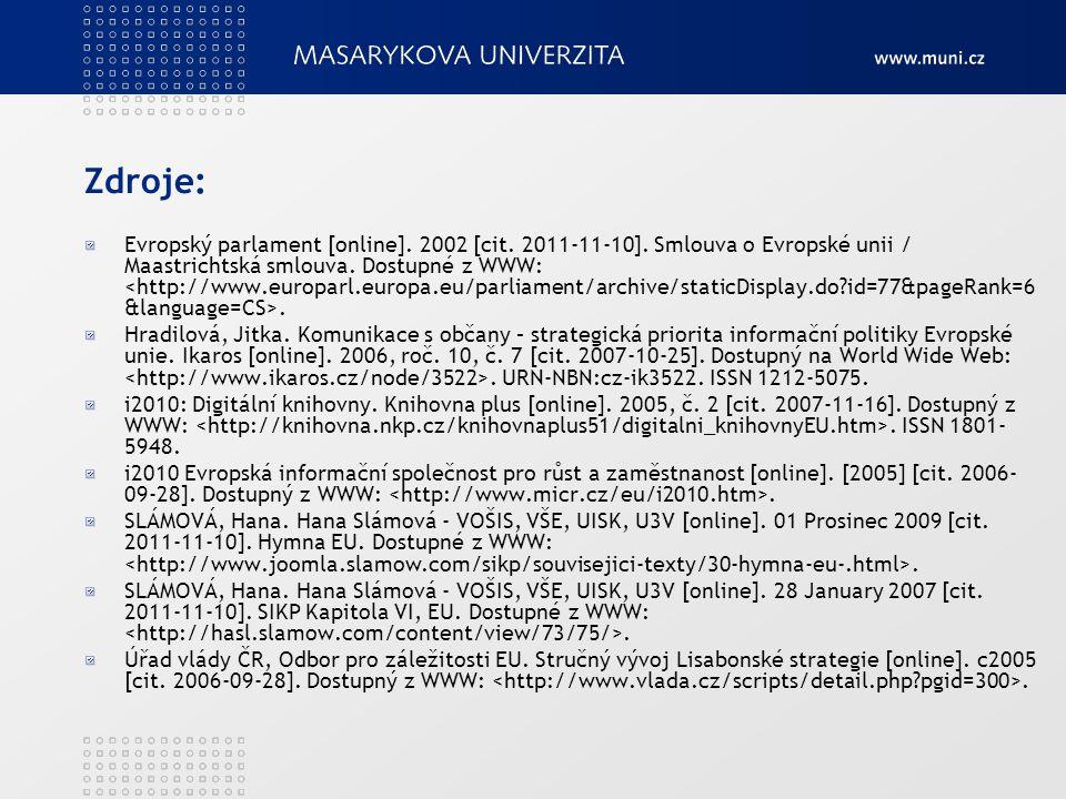 Zdroje: Evropský parlament [online]. 2002 [cit. 2011-11-10].