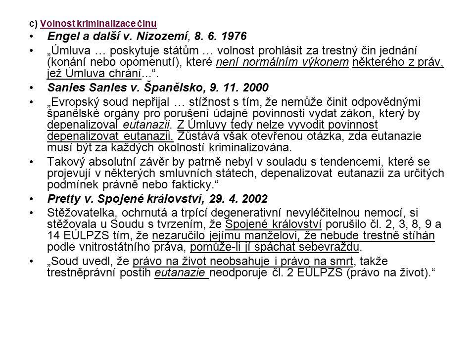c) Volnost kriminalizace činu Engel a další v.Nizozemí, 8.