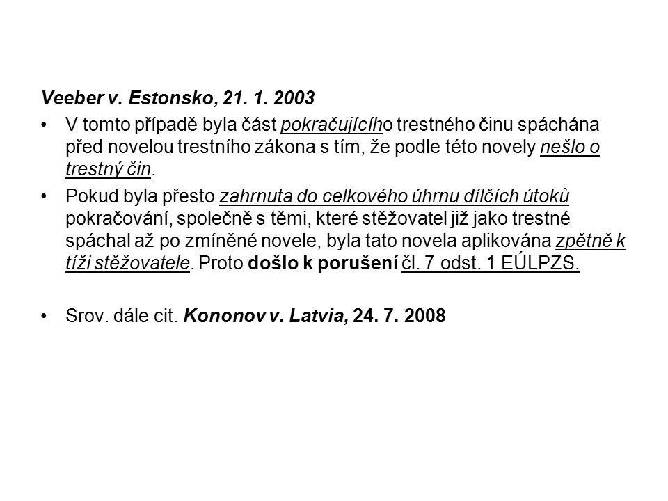 Veeber v.Estonsko, 21. 1.