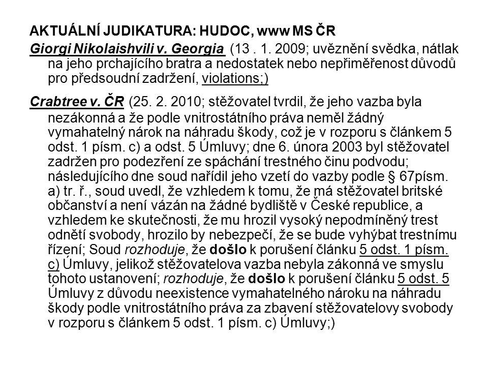 AKTUÁLNÍ JUDIKATURA: HUDOC, www MS ČR Giorgi Nikolaishvili v.