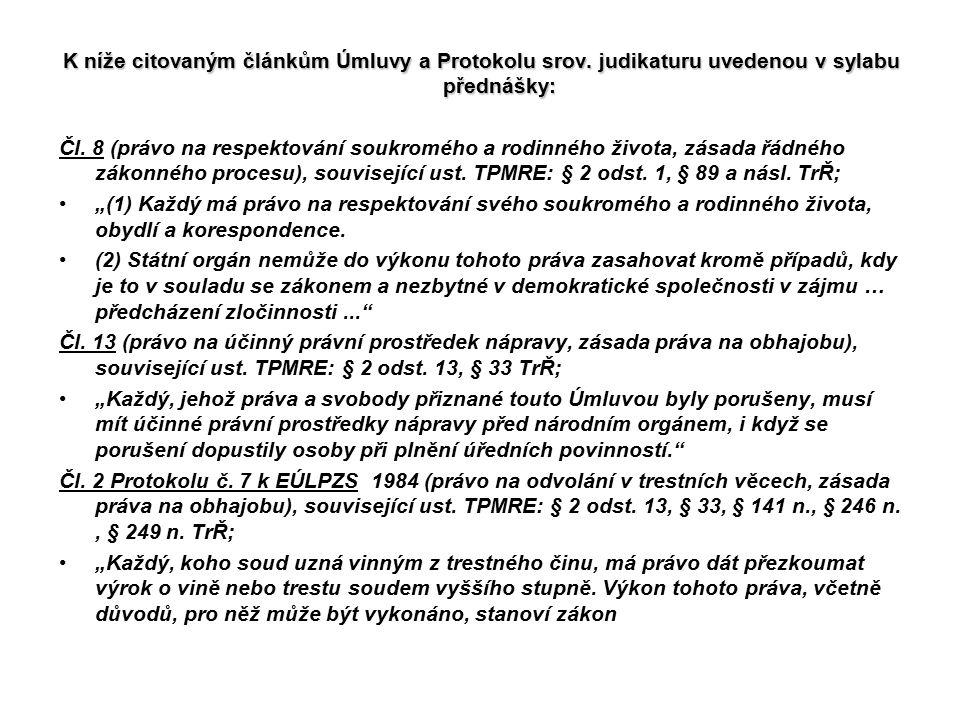 K níže citovaným článkům Úmluvy a Protokolu srov.judikaturu uvedenou v sylabu přednášky: Čl.