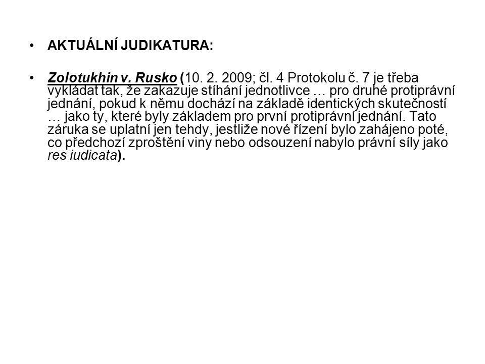 AKTUÁLNÍ JUDIKATURA: Zolotukhin v.Rusko (10. 2. 2009; čl.