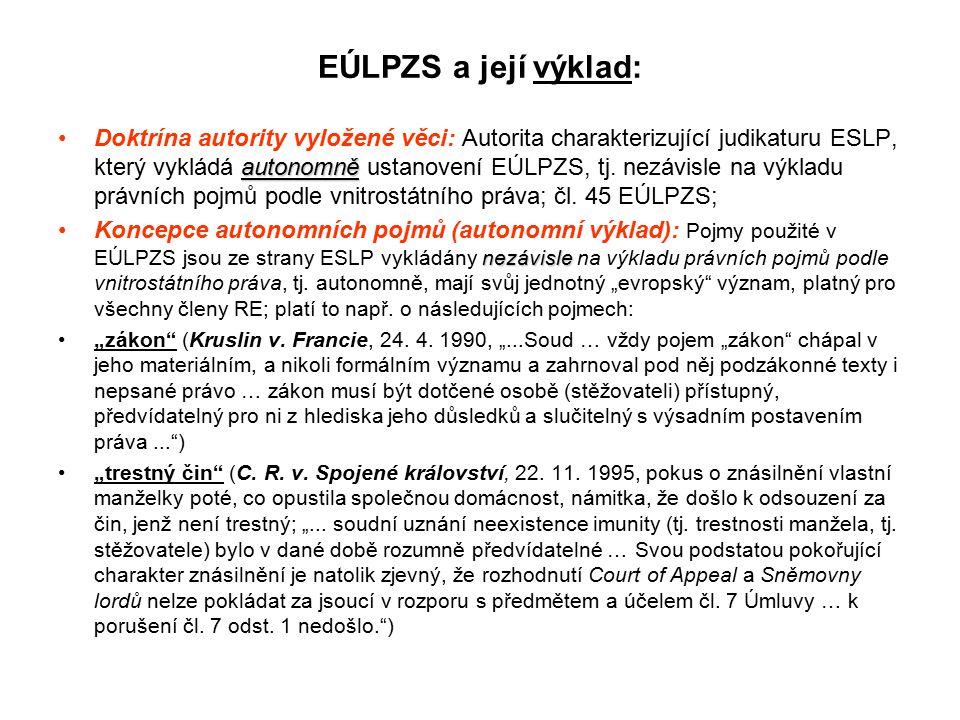 EÚLPZS a její výklad: autonomněDoktrína autority vyložené věci: Autorita charakterizující judikaturu ESLP, který vykládá autonomně ustanovení EÚLPZS, tj.