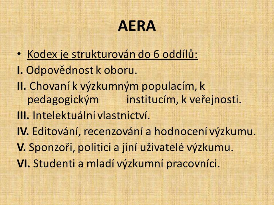 AERA Kodex je strukturován do 6 oddílů: I. Odpovědnost k oboru. II. Chovaní k výzkumným populacím, k pedagogickým institucím, k veřejnosti. III. Intel