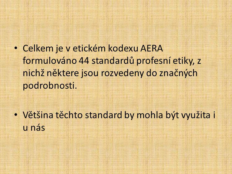 Celkem je v etickém kodexu AERA formulováno 44 standardů profesní etiky, z nichž některe jsou rozvedeny do značných podrobnosti. Většina těchto standa