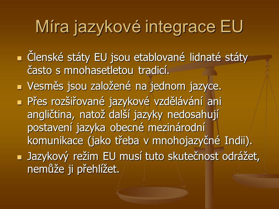 Míra jazykové integrace EU Členské státy EU jsou etablované lidnaté státy často s mnohasetletou tradicí.