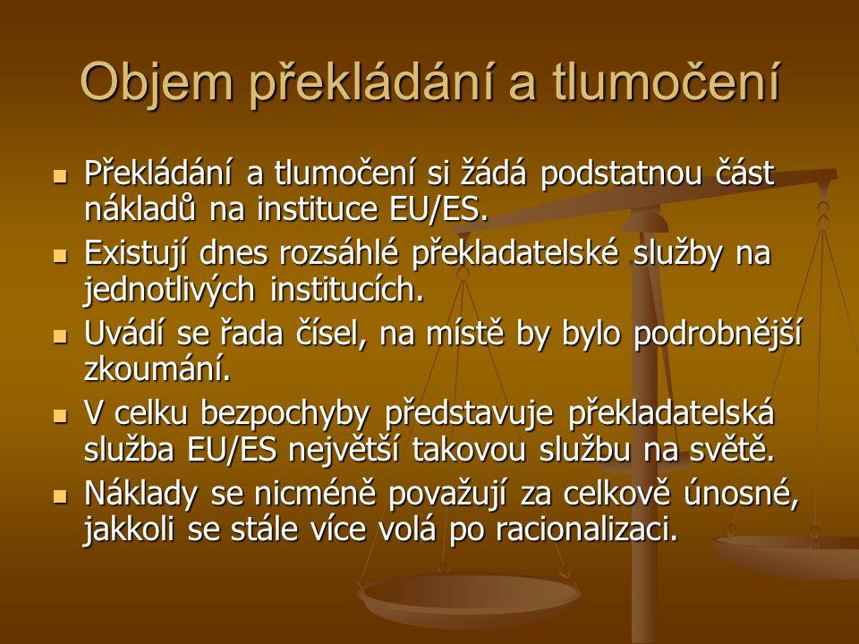 Objem překládání a tlumočení Překládání a tlumočení si žádá podstatnou část nákladů na instituce EU/ES.