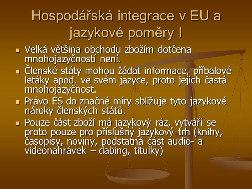 Hospodářská integrace v EU a jazykové poměry I Velká většina obchodu zbožím dotčena mnohojazyčností není.