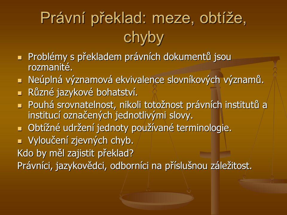 Právní překlad: meze, obtíže, chyby Problémy s překladem právních dokumentů jsou rozmanité.