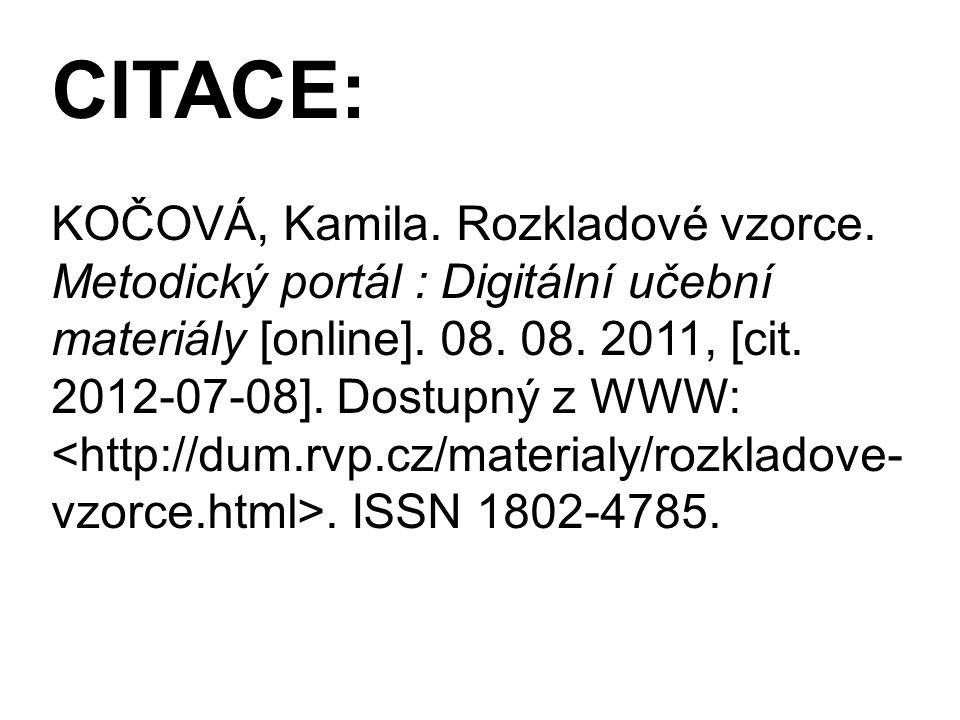 CITACE: KOČOVÁ, Kamila.Rozkladové vzorce. Metodický portál : Digitální učební materiály [online].