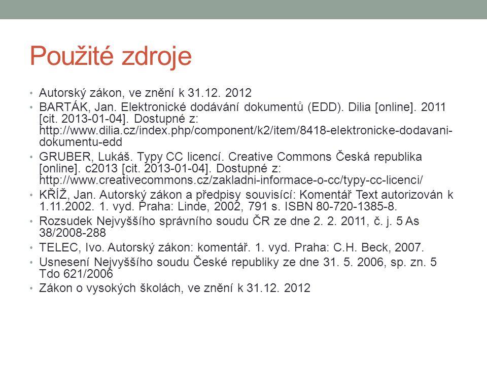 Použité zdroje Autorský zákon, ve znění k 31.12. 2012 BARTÁK, Jan. Elektronické dodávání dokumentů (EDD). Dilia [online]. 2011 [cit. 2013-01-04]. Dost