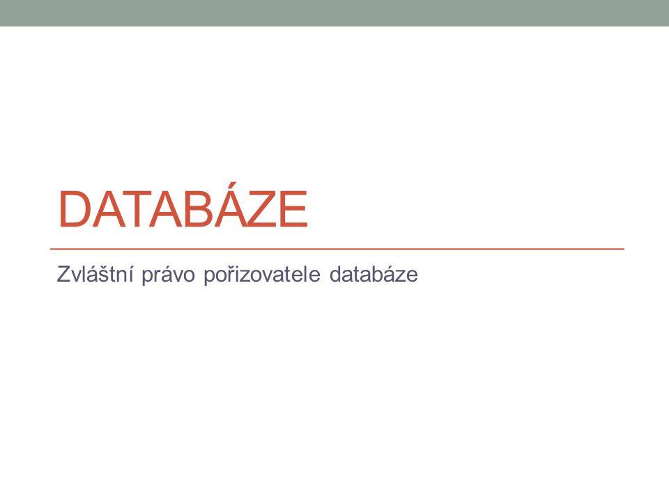 DATABÁZE Zvláštní právo pořizovatele databáze