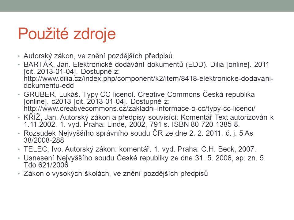 Použité zdroje Autorský zákon, ve znění pozdějších předpisů BARTÁK, Jan.