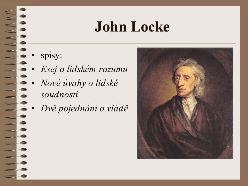John Locke spisy: Esej o lidském rozumu Nové úvahy o lidské soudnosti Dvě pojednání o vládě