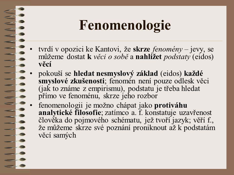 Fenomenologie tvrdí v opozici ke Kantovi, že skrze fenomény – jevy, se můžeme dostat k věci o sobě a nahlížet podstaty (eidos) věcí pokouší se hledat