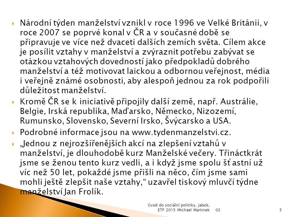  Národní týden manželství vznikl v roce 1996 ve Velké Británii, v roce 2007 se poprvé konal v ČR a v současné době se připravuje ve více než dvaceti dalších zemích světa.