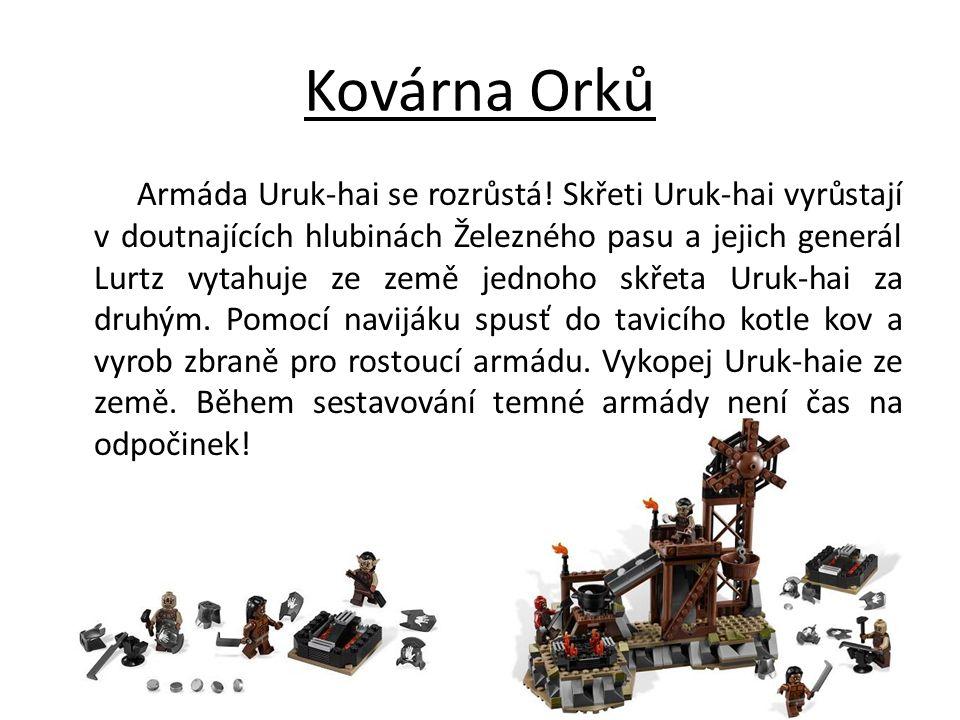 Kovárna Orků Armáda Uruk-hai se rozrůstá! Skřeti Uruk-hai vyrůstají v doutnajících hlubinách Železného pasu a jejich generál Lurtz vytahuje ze země je