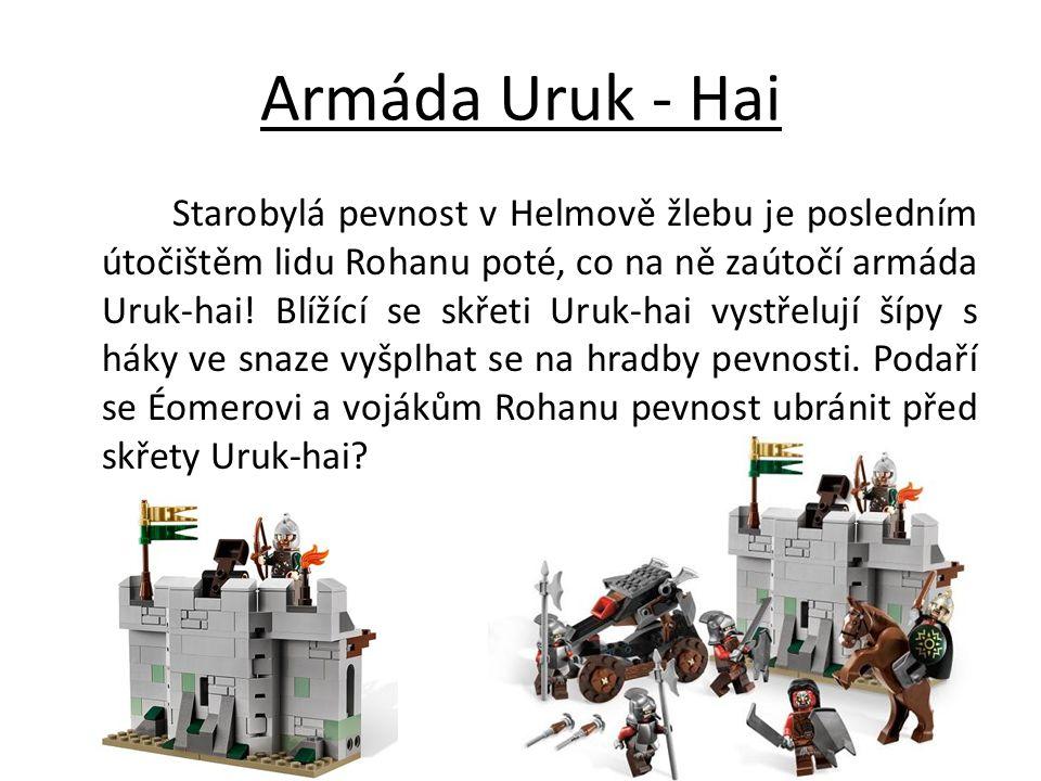 Armáda Uruk - Hai Starobylá pevnost v Helmově žlebu je posledním útočištěm lidu Rohanu poté, co na ně zaútočí armáda Uruk-hai! Blížící se skřeti Uruk-