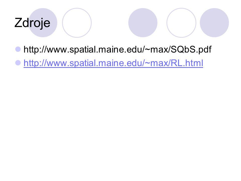 Zdroje http://www.spatial.maine.edu/~max/SQbS.pdf http://www.spatial.maine.edu/~max/RL.html