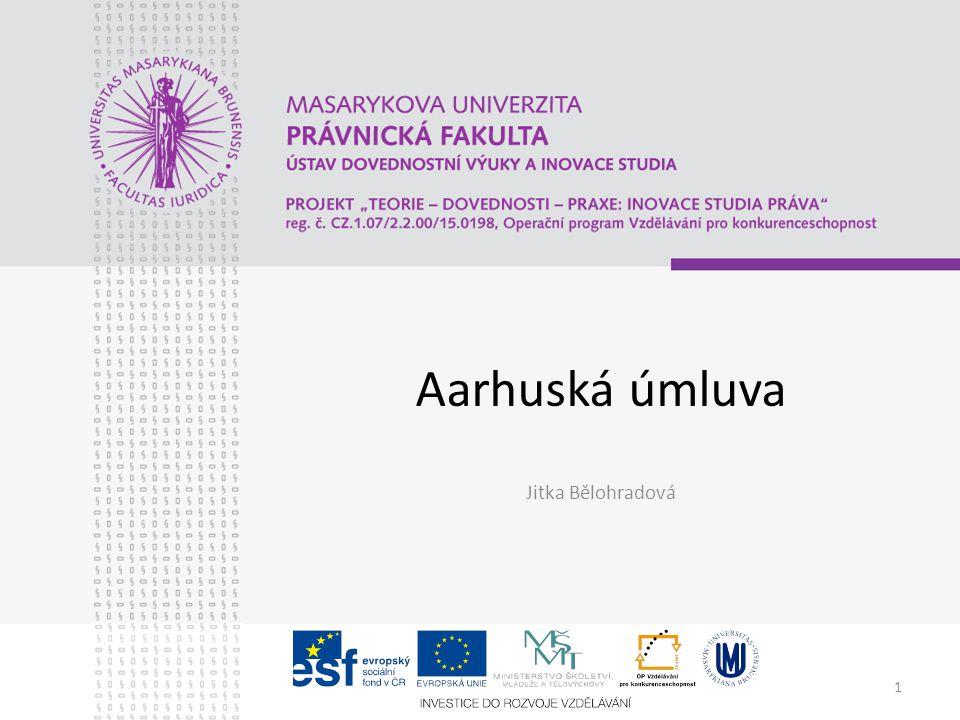 1 Aarhuská úmluva Jitka Bělohradová