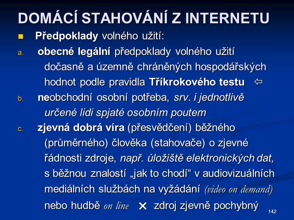 DOMÁCÍ STAHOVÁNÍ Z INTERNETU Předpoklady volného užití: Předpoklady volného užití: a.