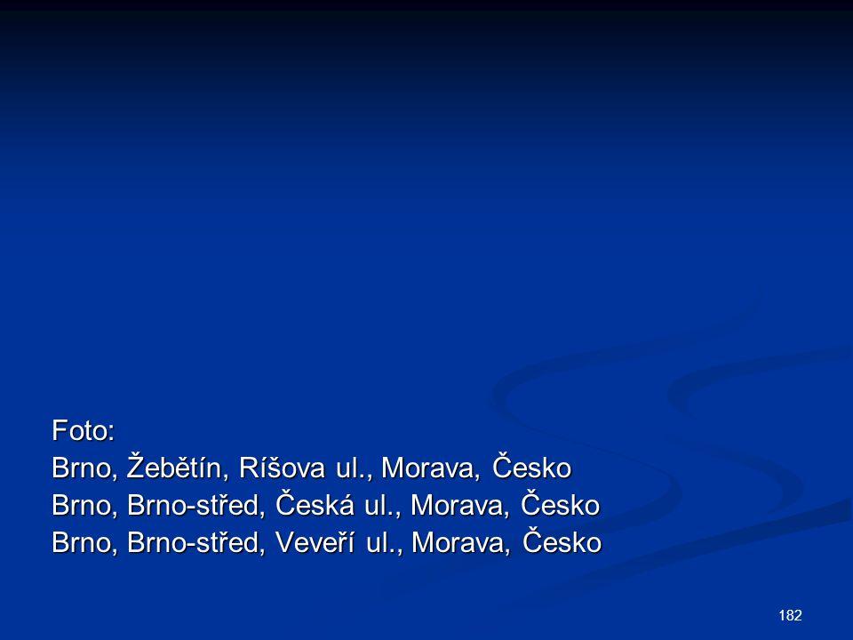 182 Foto: Brno, Žebětín, Ríšova ul., Morava, Česko Brno, Brno-střed, Česká ul., Morava, Česko Brno, Brno-střed, Veveří ul., Morava, Česko