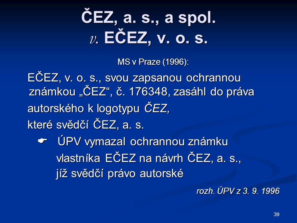 39 ČEZ, a.s., a spol. v. EČEZ, v. o. s. MS v Praze (1996): MS v Praze (1996): EČEZ, v.