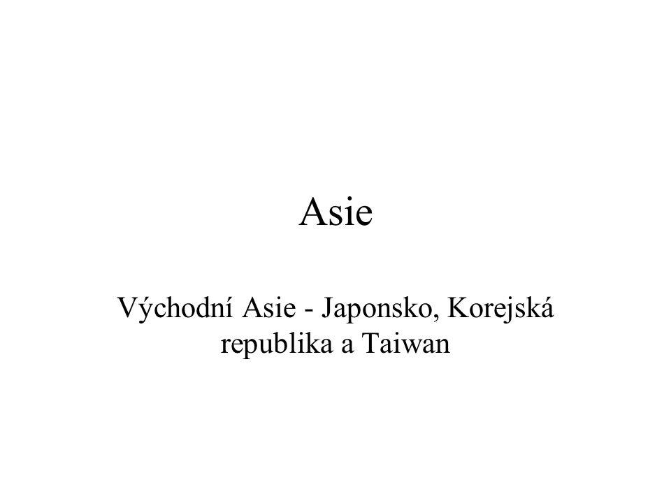 Asie Východní Asie - Japonsko, Korejská republika a Taiwan