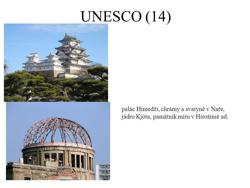 UNESCO (14) palác Himedži, chrámy a svatyně v Naře, jádro Kjóta, památník míru v Hirošimě ad.