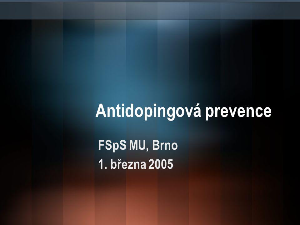 Antidopingová prevence FSpS MU, Brno 1. března 2005