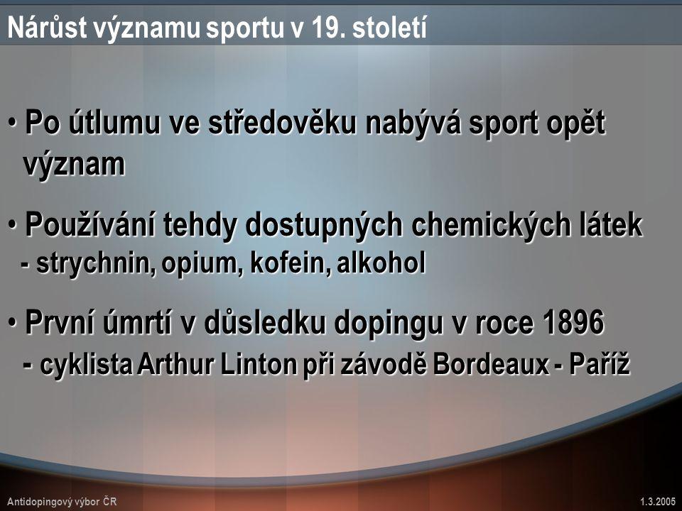 Antidopingový výbor ČR1.3.2005 Po útlumu ve středověku nabývá sport opět význam Po útlumu ve středověku nabývá sport opět význam Používání tehdy dostu