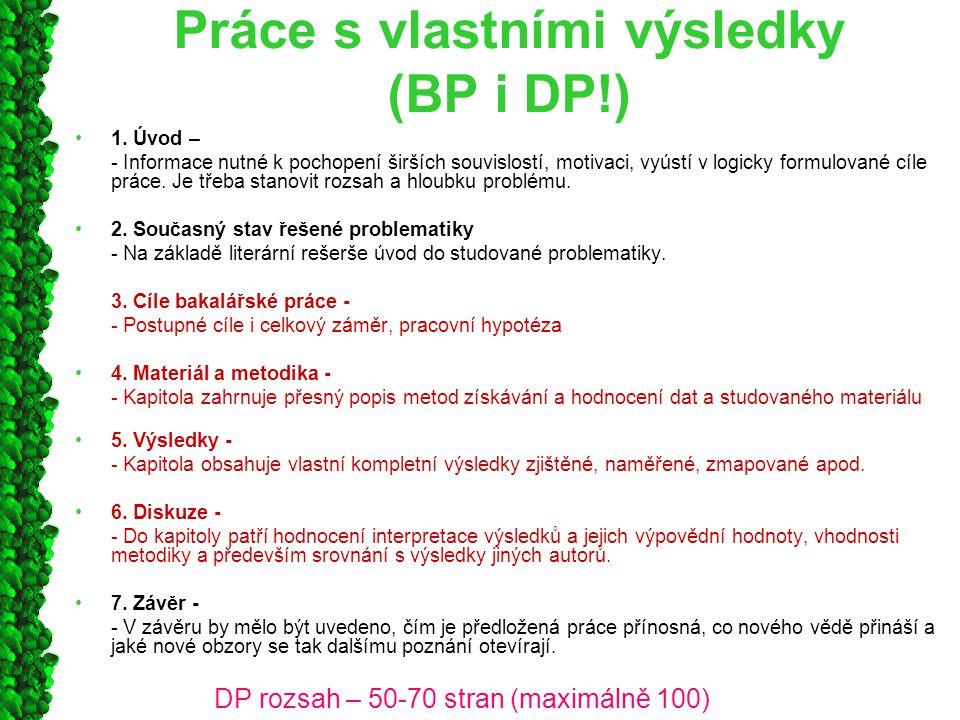 Práce s vlastními výsledky (BP i DP!) 1.