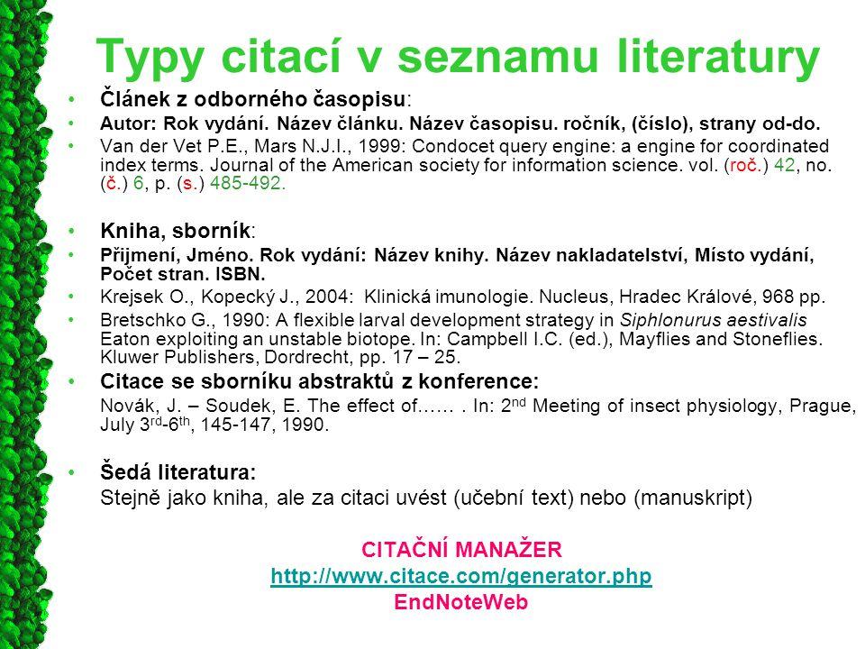 Typy citací v seznamu literatury Článek z odborného časopisu: Autor: Rok vydání.